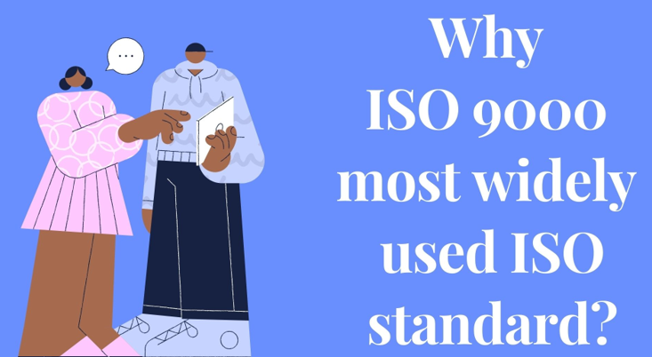 ISO 9000 most widely used ISO standard